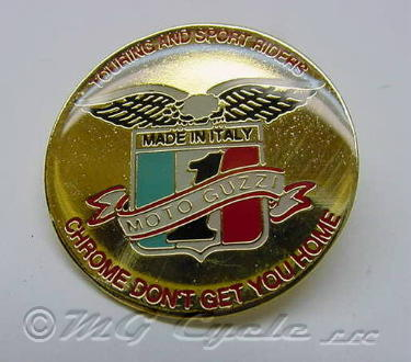 "Guzzi ""chrome don't get you home"" lapel pin"